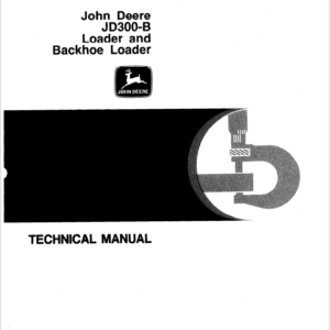 John Deere 300B Loader and Backhoe Loader Technical Manual TM-1087