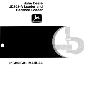 John Deere 302A Loader and Backhoe Loader Technical Manual TM-1090
