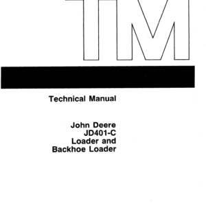John Deere 401C Backhoe Loader Technical Manual TM-1092