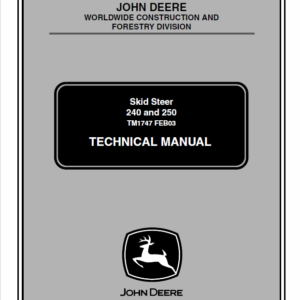 John Deere 240, 250 Skid-Steer Loader Service Manual TM-1747