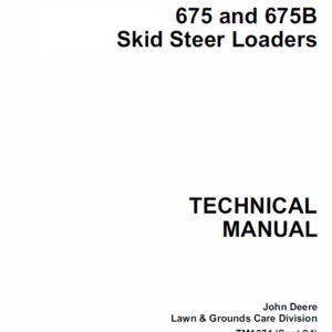 John Deere 675, 675B Skid-Steer Loader Service Manual TM-1374