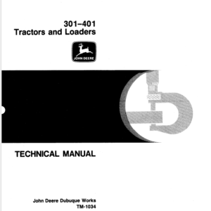 John Deere 301- 401 Tractors and Loaders Technical Manual TM-1034