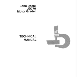 John Deere 770 Motor Grader Technical Manual TM-1123