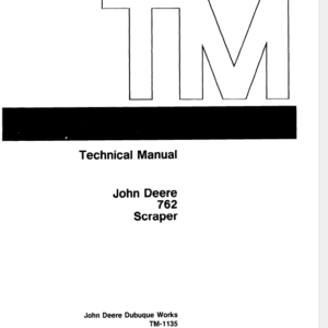 John Deere 762 Scraper Technical Manual TM-1135
