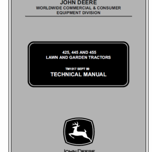 John Deere 425, 445 and 455 Lawn and Garden Tractors Service Manual TM-1517