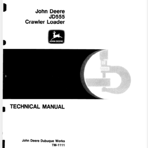 John Deere 555 Crawler Loader Technical Manual TM-1111
