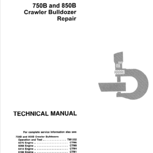 John Deere 750B, 850B Crawler Bulldozer Repair Manual TM-1476 & TM-1332