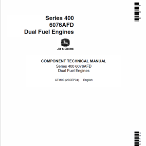 John Deere 400 Series 6076AFD Dual Fuel Engines Service Manual CTM93