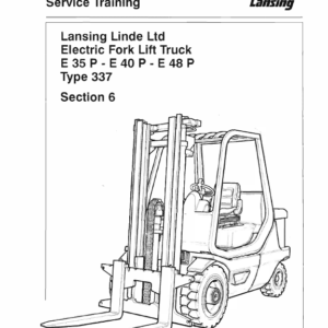 Linde Series 337 Electric Counterbalance Truck: E35, E40, E48 Repair Workshop Manual