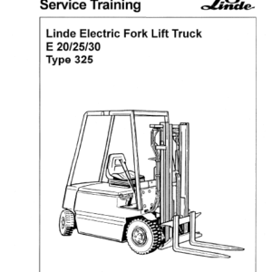 Linde Type 325 Electric Forklift Truck: E20, E25, E30 Workshop Service Manual