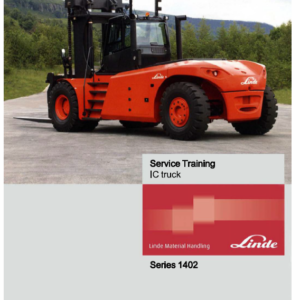Linde Series 1402 IC Truck: H180, H200, H220, H250, H280, H300, H320 Service Training Manual