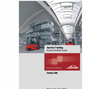 Linde Series 388 Electric Forklift Truck: E35, E40, E45, E50 Workshop Service Manual