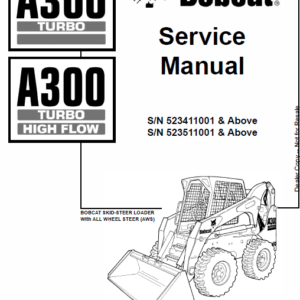 Bobcat A300 Skid-Steer Loader Schematics, Operating and Service Manual