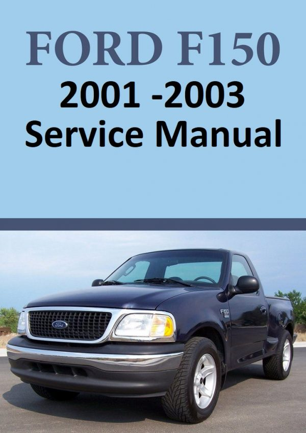 Ford F150 Pickup Repair And Service Manual For Year: 2001-2003