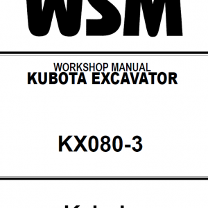 Kubota Kx080-3 Excavator Workshop Service Manual