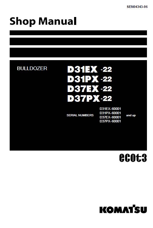 Komatsu D31ex-22, D31px-22, D37ex-22, D37px-22 Dozer Manual
