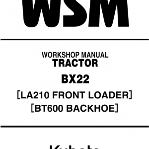 Kubota Bx22, La210, Bt600 Tractor Loader Workshop Service Manual
