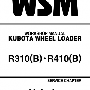 Kubota R310, R310b, R410, R410b Wheel Loader Workshop Manual