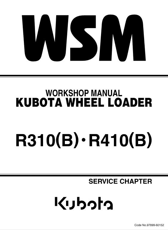 Kubota R310, R310b, R410, R410b Wheel Loader Workshop Manual