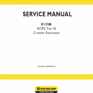 New Holland E135b Rops Tier 3 Excavator Service Manual