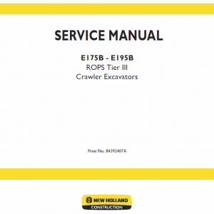 New Holland E175b, E195b Rops Tier 3 Excavator Service Manual