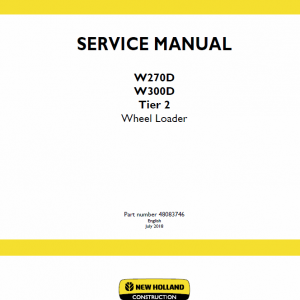 New Holland W270d, W300d Tier 2 Wheel Loader Service Manual