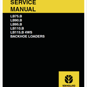 New Holland Lb75.b, Lb90.b, Lb95.b, Lb110.b, Lb115.b Backhoe Service Manual