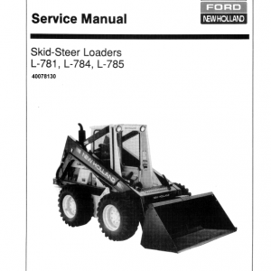 New Holland L781, L784, L785 Skidsteer Loader Service Manual