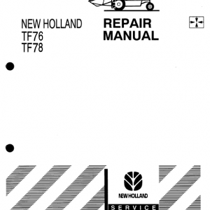 New Holland TF76, TF78 Combine Repair Manual