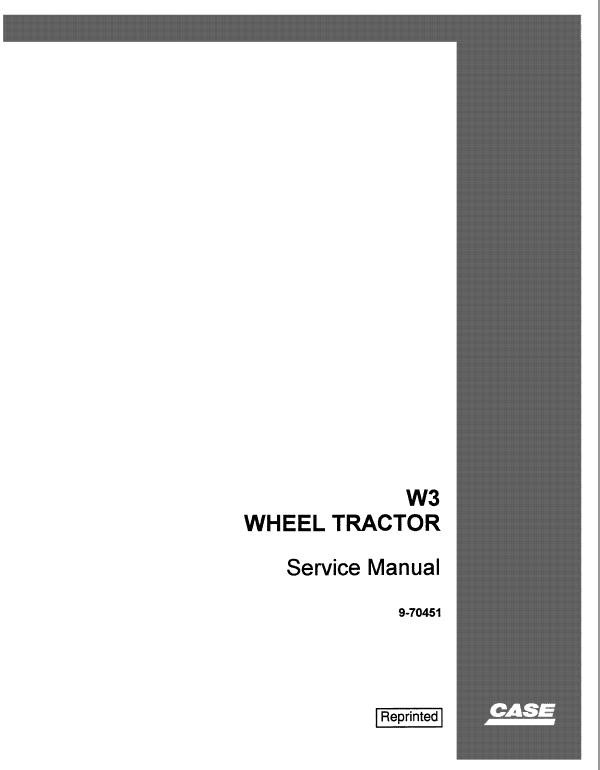 Case W3 Wheel Tractor Service Manual