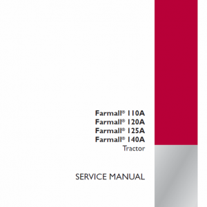 Case Farmall 110A, 120A, 125A, 140A Tractor Service Manual