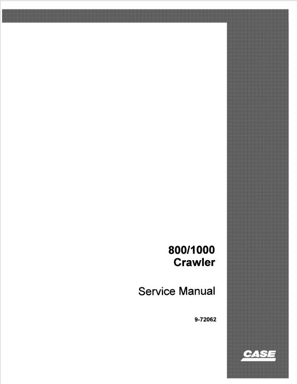 Case 800, 1000 Loader Dozer Service Manual