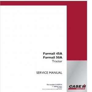 Case Farmall 45A, 50A Tractor Service Manual