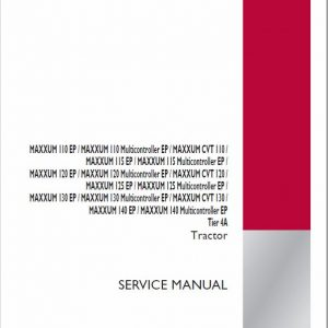 Case 110, 115, 120, 130, 140 Maxxum EP Tractor Service Manual
