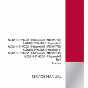 Case 110, 120, 130 Maxxum CVT Tractor Service Manual