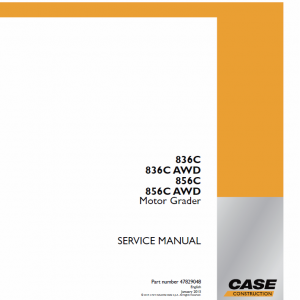 Case 836C, 836C AWD, 856C, 856C AWD Grader Service Manual