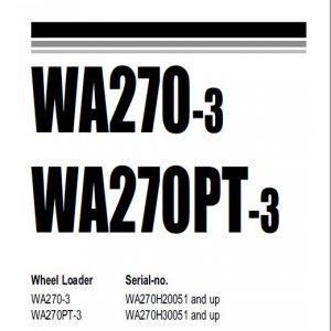 Komatsu WA270-3, WA270PT-3 Wheel Loader Service Manual