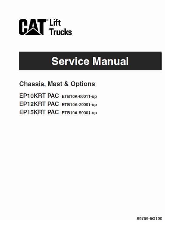 CAT EP10KRT-PAC, EP12KRT-PAC, EP15KRTPAC Forklift Lift Truck Service Manual