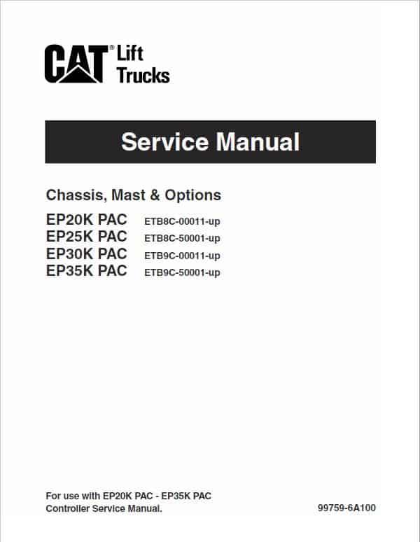 CAT EP20K-PAC, EP25K-PAC, EP30K-PAC, EP35K-PAC Forklift Service Manual