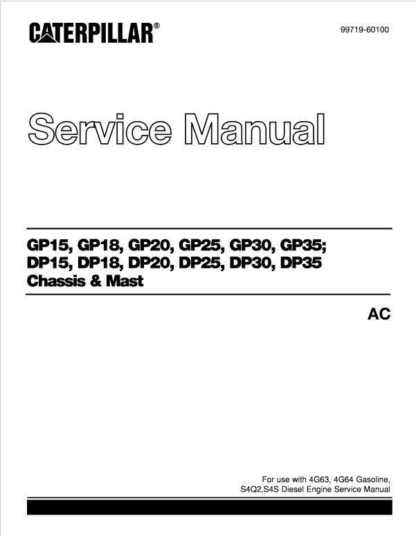 CAT DP15, DP18, DP20, DP25, DP30, DP35 Forklift Lift Truck Service Manual