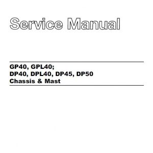 CAT GP40, GPL40, DP40, DPL40, DP45, DP50 Forklift Lift Truck Service Manual