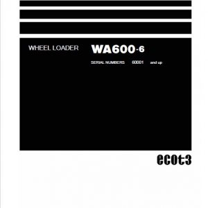 Komatsu WA600-6, WA600-6R Wheel Loader Service Manual