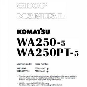Komatsu WA250-5, WA250PT-5, WA250-5H Wheel Loader Service Manual