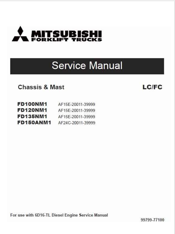 Mitsubishi FD100NM1, FD120NM1, FD135NM1, FD150ANM1 Forklift Service Manual