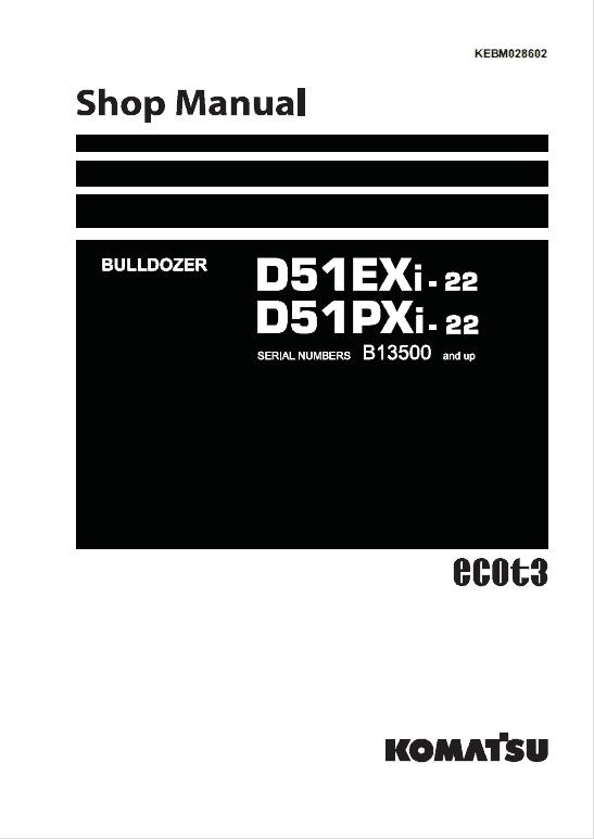 Komatsu D51EXi-22, D51PXi-22 Dozer Service Manual