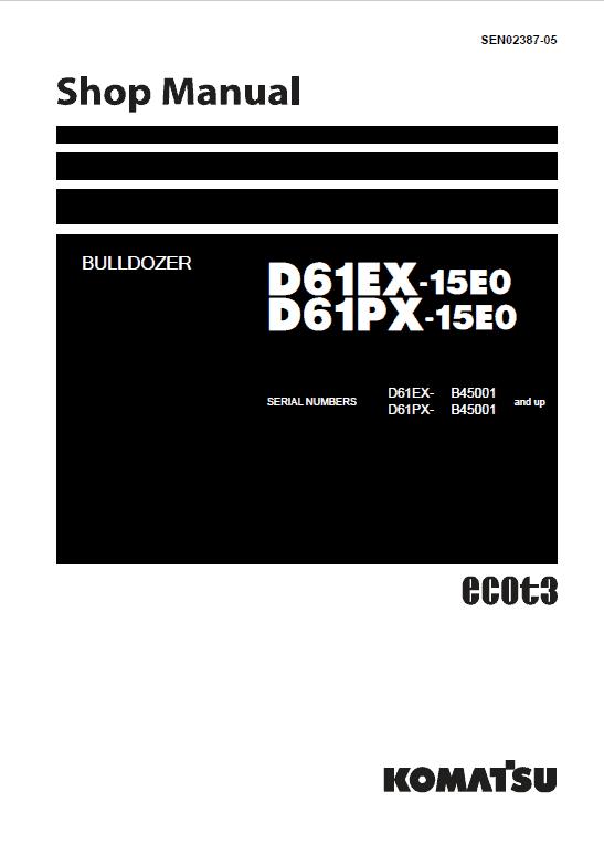 Komatsu D61EX-15E0, D61PX-15E0 Dozer Service Manual
