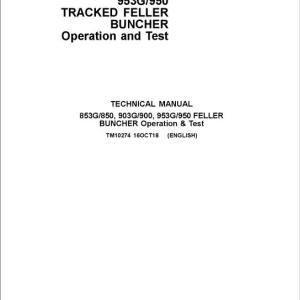 John Deere 853G, 850, 903G, 900, 953G, 950 Tracked Feller Buncher Service Manual