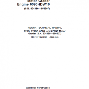 John Deere 670G, 670GP, 672G, 672GP Grader Manual (S.N 634380 - 656507 & Engines W16)
