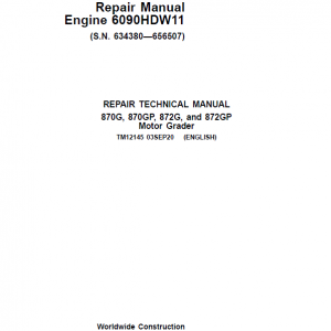 John Deere 870G, 870GP, 872G, 872GP Grader Manual (S.N 634380 -656507 & Engine W11)