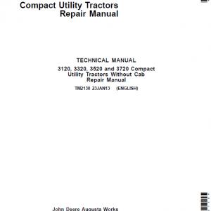 John Deere 3120, 3320, 3520, 3720 Compact Utility Tractors Service Manual TM2138